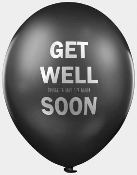 Get well soon rude offensive abusive balloons