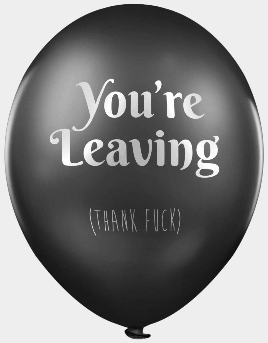 You're leaving - thank fuck offensive balloon